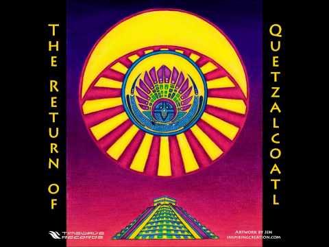 The Return Of Quetzalcoatl [Full Compilation]