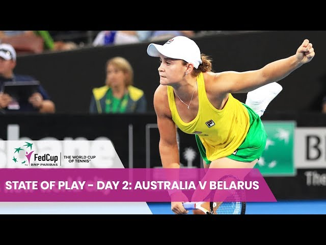 State Of Play - Day 2: Australia v Belarus | Fed Cup 2019 | Semi-Finals