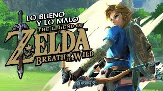Lo bueno y lo malo de Zelda Breath Of The Wild