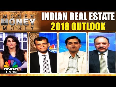 Indian Real Estate: 2018 Outlook | MONEY MONEY MONEY | CNBC TV18