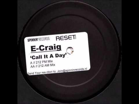 E-Craig - Call It A Day (212 AM Mix) [2005]
