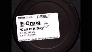 E-Craig - Call It A Day (212 AM Mix) [2005]