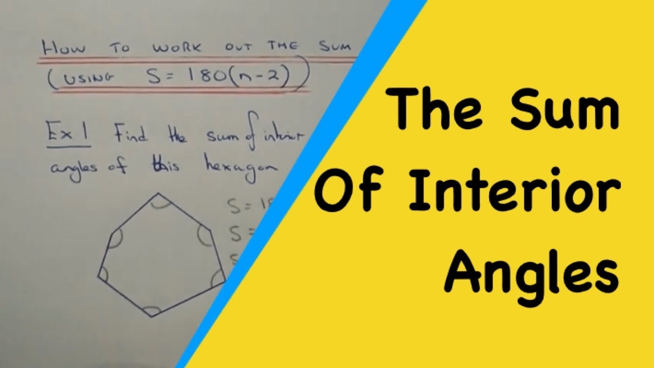 How To Work Out The Sum Of Interior Angles Using The