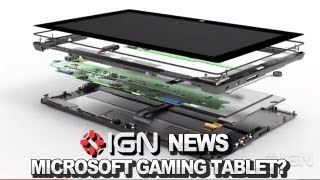 IGN News - Microsoft Prepping a 7-Inch Xbox Gaming Tablet?