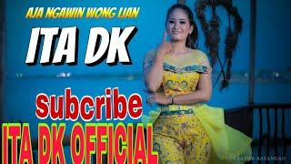 AJA NGAWIN WONG LIAN-LAGU TERBARU ITA DK OFFICIAL  Video Music Full HD