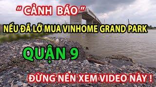 [Cảnh Báo] Nếu Đã Mua Vinhome Grand Park Q9 (Thì Đừng Nên Xem Video Này!)