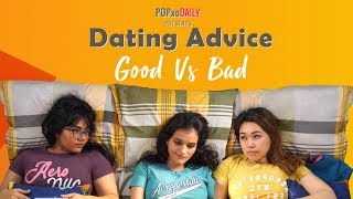 Dating Advice: Good Vs Bad - POPxo