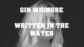 gin wigmore written in the water unofficial lyrics video
