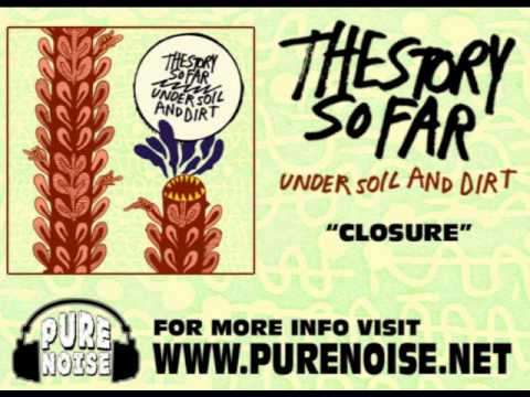 The Story So Far - Closure