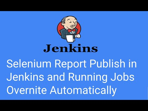 How To Publish Report In Jenkins And Schedule Selenium Build In Jenkins
