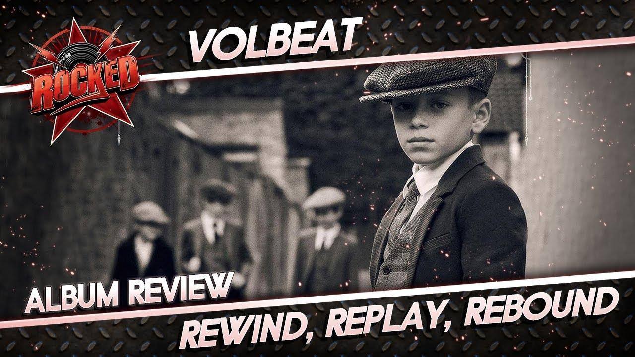 Volbeat - Rewind, Replay, Rebound   Album Review - Rocked