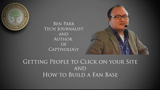 Ben Parr: Getting People to Click on Your Site