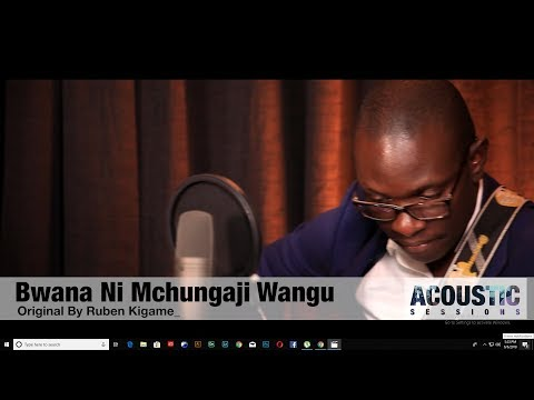 Bwana ni Mchungaji Wangu (Reuben Kigame Cover)-Kanjii #KanjiiAcousticSessions