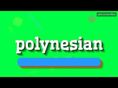 POLYNESIAN - HOW TO PRONOUNCE IT!?