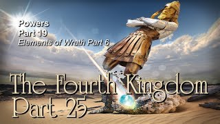 Watchman Video Broadcast 03-16-14, Fourth Kingdom Part 25, Powers Part 19, Elements Of Wrath Part 6