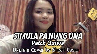 SIMULA PA NUNG UNA - Patch Quiwa | Ukulele Cover with Chords by Shean Casio
