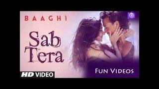 SAB TERA Video Song | BAAGHI | Tiger Shroff, Shraddha Kapoor | Armaan Malik | Amaal Mallik