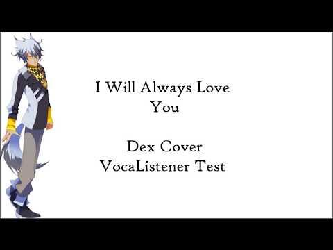 I Will Always Love You [Dex] [VOCALISTENER Test] + VSQx