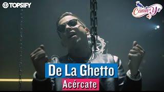 Video De la Ghetto - Acércate CON LETRA | Cantoyo Karaoke download MP3, 3GP, MP4, WEBM, AVI, FLV Mei 2018