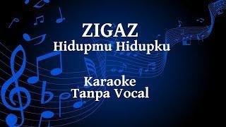 Zigaz - Hidupmu Hidupku Karaoke