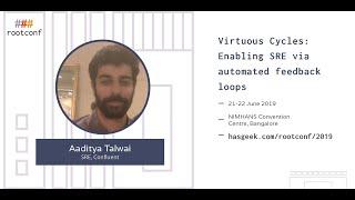 Virtuous Cycles: Enabling SRE via automated feedback loops