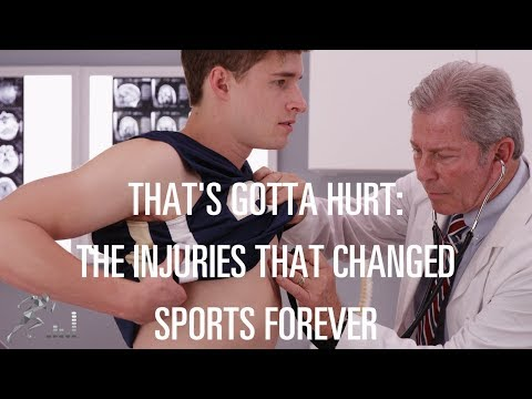 That's Gotta Hurt: The Injuries That Changed Sports Forever