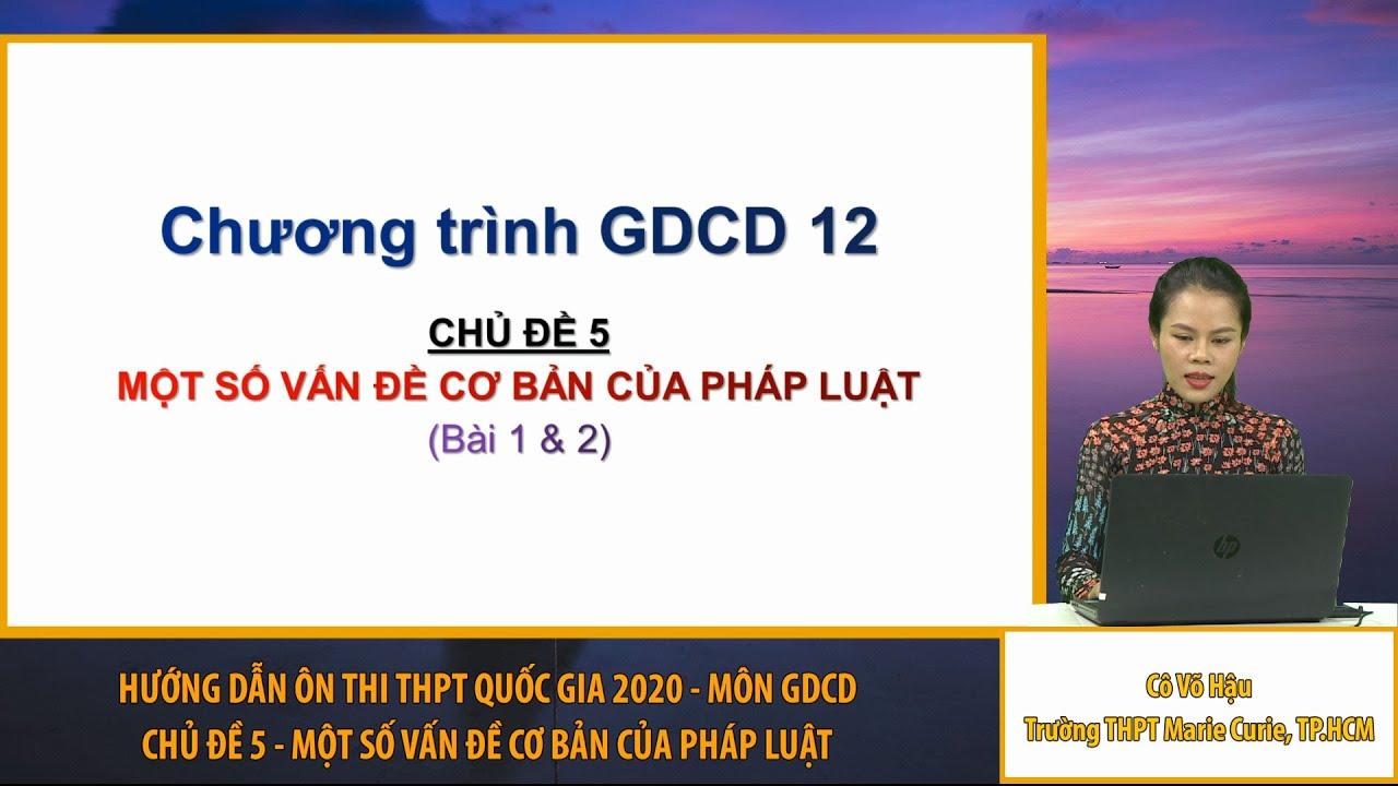 [ÔN THI THPT QUỐC GIA 2020] MÔN GDCD: Chuyên đề 5: Một số vấn đề cơ bản của pháp luật
