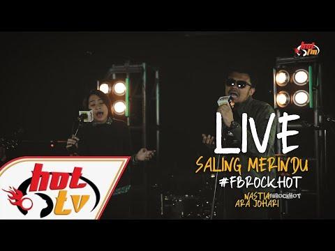 (LIVE) - SALING MERINDU - NASTIA & ARA JOHARI #FBROCKHOT