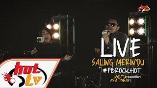 (LIVE) - SALING MERINDU - NASTIA & ARA JOHARI : FB ROCK HOT