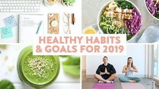 7 HEALTHY HABITS & GOALS for 2019 to Start NOW!