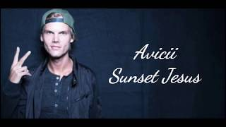 Avicii -Sunset Jesus-【和訳付き】