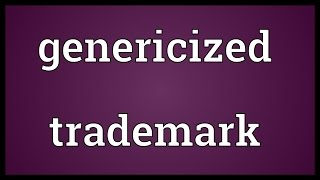 Genericized trademark Meaning
