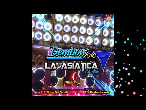 ▶️Dembow2018 ❌La Asiatica Car Audio ❌DJ Carlos Rojas El King Del Vasile And ❌DJ Neox El Deslumbrante