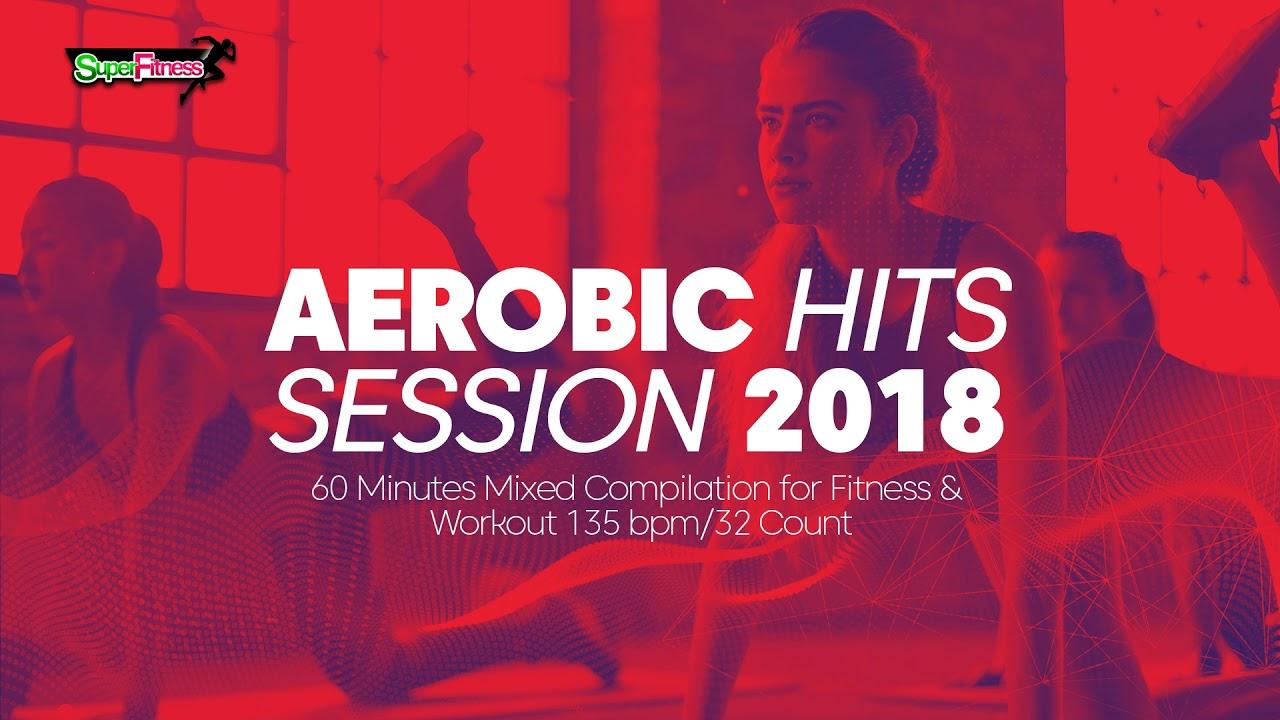 Aerobic Hits Session 2018 (135 bpm/32 count)