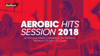 Aerobic Hits Session 2018 135 bpm 32 count