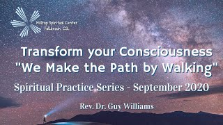 Transform Your Consciousness Series - Spiritual Practices - Sept. 2020