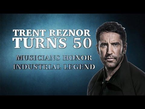 Trent Reznor Turns 50 - Musicians Honor Industrial Legend