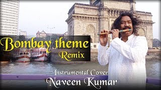 Bombay Theme remix | Instrumental cover by Naveen Kumar
