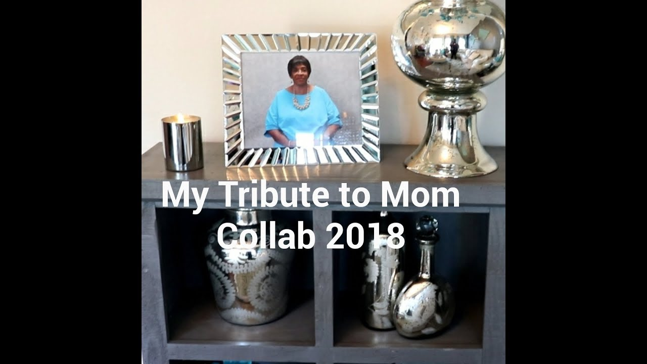 My Tribute To Mom Collab 2018 Host By Diva Design On A Dime Youtube