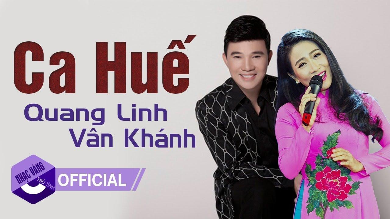 CA HUẾ - Quang Linh, Vân Khánh | Chọn lọc những tuyệt phẩm nhạc Huế ai nghe cũng phải nghiện