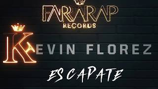 Kevin Florez - Escápate | Video Lyric | 4K