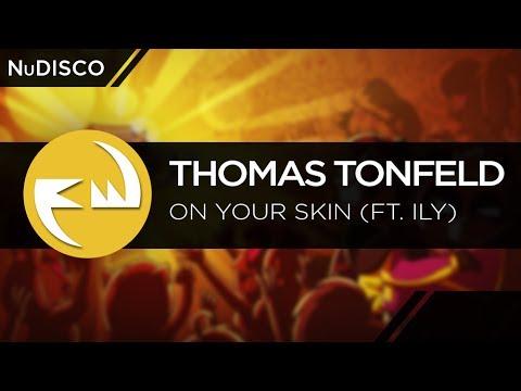 Nu Disco | Thomas Tonfeld - On Your Skin (feat. ILY)