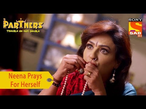 Your Favorite Character | Neena Prays For Herself | Partners Trouble Ho Gayi Double