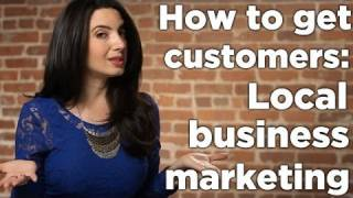 How To Get Customers - Local Business Marketing