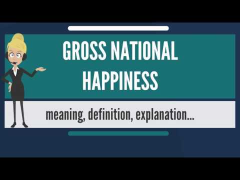 What is GROSS NATIONAL HAPPINESS? What does GROSS NATIONAL HAPPINESS mean?