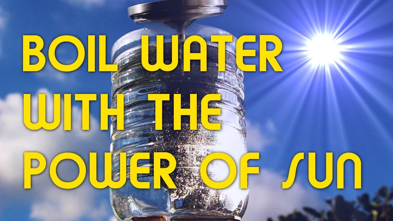 Methods To Boil Water With The Power Of Sun