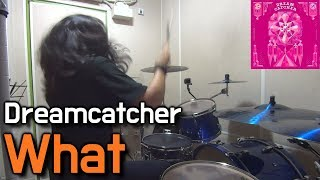 Dreamcatcher(드림캐쳐) - What - Drum Cover (By Boogie Drum)