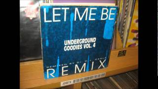 UNDERGROUND GOODIES VOL 4 - LET ME BE