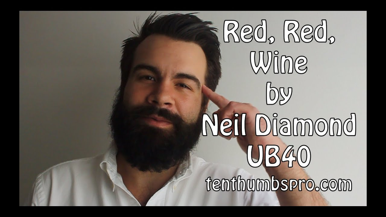 Red, Red, Wine - Neil Diamond - UB-40 - Easy Reggae ...