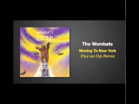 Paul van Dyk Remix of MOVING TO NEW YORK by The Wombats